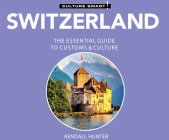 Switzerland - Culture Smart!: The Essential Guide to Customs & Culture (Culture Smart! The Essential Guide to Customs & Culture) Cover Image