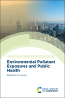 Environmental Pollutant Exposures and Public Health Cover Image