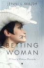 A Betting Woman: A Novel of Madame Moustache Cover Image