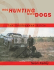 Hog Hunting with Dogs: The Hogdoggers Bible Cover Image