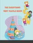 The Everything Kids' Puzzle Book: Mazes, Word Games, Puzzles, Word Search, Coloring! Hours of Fun! Cover Image