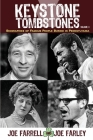 Keystone Tombstones - Volume 3: Biographies of Famous People Buried in Pennsylvania Cover Image