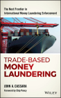 Trade-Based Money Laundering: The Next Frontier in International Money Laundering Enforcement (Wiley and SAS Business) Cover Image
