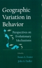 Geographic Variation in Behavior: Perspectives on Evolutionary Mechanisms Cover Image
