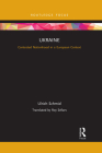 Ukraine: Contested Nationhood in a European Context (Europa Country Perspectives) Cover Image