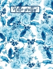 Hello Pretty!: Wide Ruled Paper - 8.5 x 11- 150 Pages, Perfect for School, Office and Home Cover Image