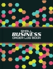 Small Business Order Log Book: Sales Order Log Keep Track of Your Customer, Purchase Order Forms, for Online Businesses and Retail Store (Large Logbo Cover Image