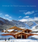 American Ski Resort: Architecture, Style, Experience Cover Image