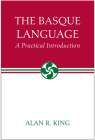 The Basque Language: A Practical Introduction (The Basque Series) Cover Image