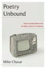 Poetry Unbound: Poems and New Media from the Magic Lantern to Instagram Cover Image