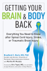 Getting Your Brain and Body Back: Everything You Need to Know after Spinal Cord Injury, Stroke, or Traumatic Brain Injury Cover Image