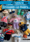 20 to Knit: Dressed-up Bears (Twenty to Make) Cover Image