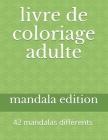 livre de coloriage adulte: 42 mandalas différents Cover Image