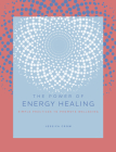 The Power of Energy Healing: Simple Practices to Promote Wellbeing (The Power of ... #4) Cover Image