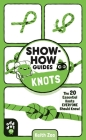 Show-How Guides: Knots: The 20 Essential Knots Everyone Should Know! Cover Image