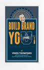 Build Brand You: Insights for Pursuing Your Dreams Cover Image
