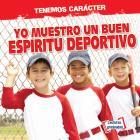 Yo Muestro Un Buen Espíritu Deportivo (I Show Good Sportsmanship) Cover Image