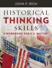Historical Thinking Skills: A Workbook for U. S. History Cover Image