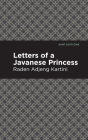 Letters of a Javanese Princess Cover Image