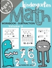 Kindergarten Math Subtraction Workbook Age 5-7: -- Math Workbooks for Kindergarteners 1st Grade Math Workbooks Math book for Learning Numbers, Place V Cover Image