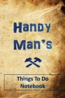 Handy Man's - Things To Do Notebook: Get Organised - Daily To Do Lists - Prioritise your tasks Cover Image