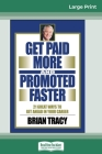 Get Paid More And Promoted Faster: 21 Great Ways to Get Ahead In Your Career (16pt Large Print Edition) Cover Image