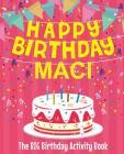 Happy Birthday Maci - The Big Birthday Activity Book: (Personalized Children's Activity Book) Cover Image