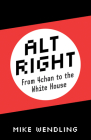 Alt-Right: From 4Chan to the White House Cover Image