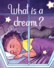 What is a Dream? Cover Image