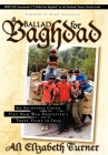 Ballad for Baghdad: An Ex-Hippie Chick Viet Nam War Protester's Three Years in Iraq Cover Image