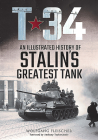T-34: An Illustrated History of Stalin's Greatest Tank Cover Image