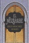El mozárabe (The Mozarabic - Spanish Edition) Cover Image