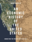 An Economic History of the United States: Connecting the Present with the Past Cover Image