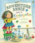 Adventure Annie Goes to Kindergarten Cover Image