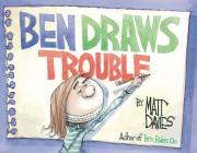 Ben Draws Trouble: A Picture Book Cover Image