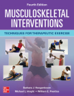 Musculoskeletal Interventions: Techniques for Therapeutic Exercise, Fourth Edition Cover Image