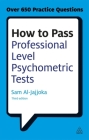 How to Pass Professional Level Psychometric Tests: Challenging Practice Questions for Graduate and Professional Recruitment Cover Image