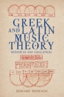 Greek and Latin Music Theory: Principles and Challenges (Eastman Studies in Music) Cover Image