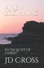 A New Beginning: In The Light Of Christ Cover Image