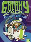 Ready, Set, Blast Off! (Galaxy Zack #15) Cover Image