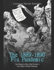 The 1889-1890 Flu Pandemic: The History of the 19th Century's Last Major Global Outbreak Cover Image