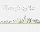 Shaping the Healthy Community: The Nashville Plan Cover Image