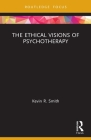 The Ethical Visions of Psychotherapy Cover Image