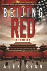 Beijing Red: A Thriller (Nick Foley Thriller) Cover Image