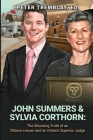 John Summers & Sylvia Corthorn: The Shocking Truth of an Ottawa Lawyer and an Ontario Superior Judge Cover Image