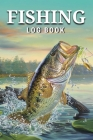 Fishing Log Book: A Practical Fishing Record Book Fisherman Journal - Perfect Fish Notebook Cover Image