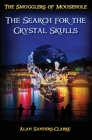 The Smugglers of Mousehole: Book 4: The Search for the Crystal Skulls Cover Image