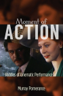 Moment of Action: Riddles of Cinematic Performance Cover Image