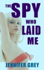 The Spy Who Laid Me Cover Image