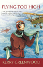 Flying Too High: A Phryne Fisher Mystery (Phryne Fisher Mysteries) Cover Image